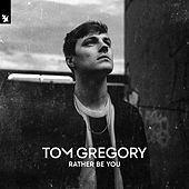 Rather Be You de Tom Gregory
