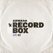 Armada Record Box - June Mix by Various Artists