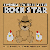 Lullaby Versions of Zac Brown Band (Deluxe Edition) de Twinkle Twinkle Little Rock Star
