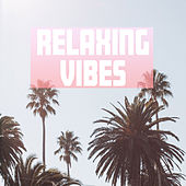 Relaxing Vibes by Various Artists