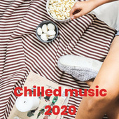 Chilled music 2020 de Various Artists