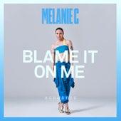 Blame It On Me (Acoustic) de Melanie C