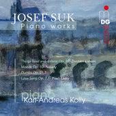 Suk: Piano Works by Karl-Andreas Kolly