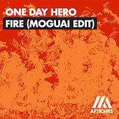 Fire (MOGUAI Edit) von One Day Hero