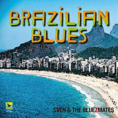 Brazilian Blues by Sven Lundestad