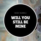 Will you still be mine de Kenny Burrell