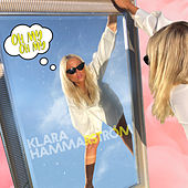 Oh My Oh My by Klara Hammarström