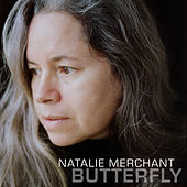 Butterfly by Natalie Merchant