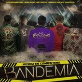 Bandemia (con Banda Los Mazatlecos, La Banda Que Hacía Falta) de La Explosiva Banda De Maza