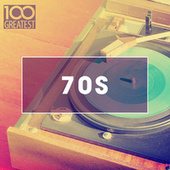 100 Greatest 70s: Golden Oldies From The 70s von Various Artists