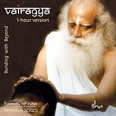 Vairagya: Bonding with Beyond (1-Hour Version) de Sounds of Isha