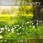 Sweet & Flowery, Vol. 3 de Various Artists