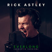 Everlong (Acoustic Version) by Rick Astley