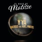 Y Ya (El Viaje de Matisse) de Matisse