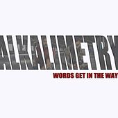 Words Get in the Way by Alkalimetry