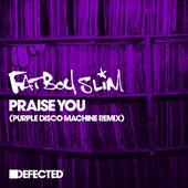 Praise You (Purple Disco Machine Remix) von Fatboy Slim