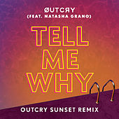 Tell Me Why (feat. Natasha Grano) (OutCry Sunset Remix) by Outcry