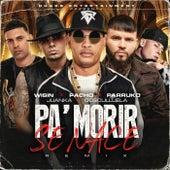 Pa' Morir Se Nace (feat. Wisin, Juanka) (Remix) de Pacho El Antifeka