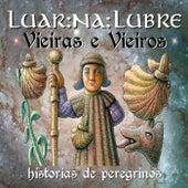 Vieiras e Vieiros. Historias de peregrinos by Luar Na Lubre