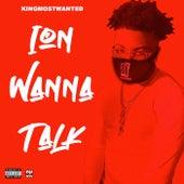 Ion Wanna Talk de KingMostWanted