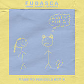 make you mine (Massimo Pericolo Remix) de Fudasca