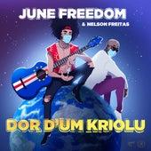 Dor d'um Kriolu von June Freedom