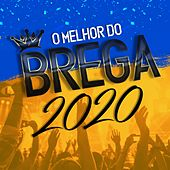 O Melhor do Brega 2020 by Various Artists