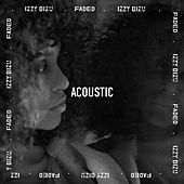 Faded (Acoustic) von Izzy Bizu