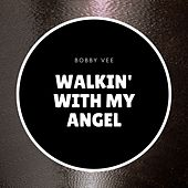 Walkin' With My Angel von Bobby Vee
