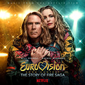 Eurovision Song Contest: The Story of Fire Saga (Music from the Netflix Film) di Various Artists