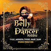 Belly Dancer Riddim by Various Artists