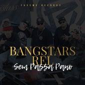 Sem Passa Pano by Bangstars