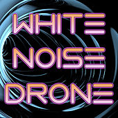 White Noise Drone by Pink Noise White Noise