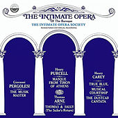 The Intimate Opera Of The Baroque: The Music Master, Masque From Timon Of Athens, Thomas & Sally (The Sailor's Return), True Blue, Musical Courtship, The Dustcart Cantata von Various Artists