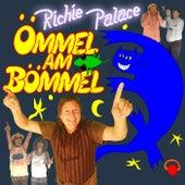Ömmel am Bömmel von Richie Palace