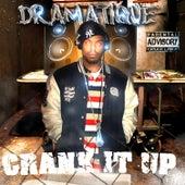 Crank It Up by Dramatique