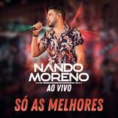 Só As Melhores - Ao Vivo von Nando Moreno