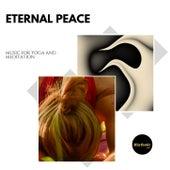 Eternal Peace: Music for Yoga and Meditation de Various Artists