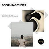 Soothing Tunes: Healing Yoga and Meditation Soundtracks de Various Artists