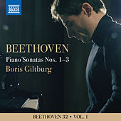 Beethoven 32, Vol. 1: Piano Sonatas Nos. 1-3 by Boris Giltburg