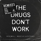 The Drugs Don't Work (The Remixes) by Bergwall