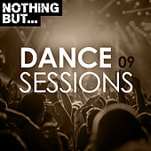 Nothing But... Dance Sessions, Vol. 09 von Various Artists