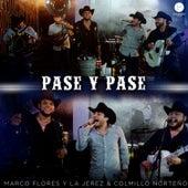 Pase y Pase (feat. Colmillo Norteño) de Marco Flores y La Jerez