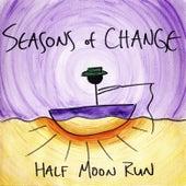Seasons of Change by Half Moon Run