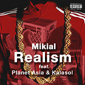 Realism (feat. Planet Asia & Kalasol) de Mikial