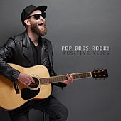 Pop Goes Rock! Positive Vibes by Various Artists