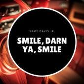 Smile, Darn Ya, Smile by Sammy Davis, Jr.