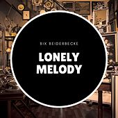 Lonely Melody de Bix Beiderbecke