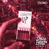 Lights Up (Disco Fries Remix) von Dvrko
