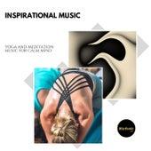 Inspirational Music: Yoga and Meditation Music for Calm de Various Artists